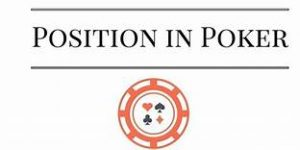 The Importance of Position in Poker